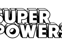 SUPER POWERS by Pixelstud opens this weekend!